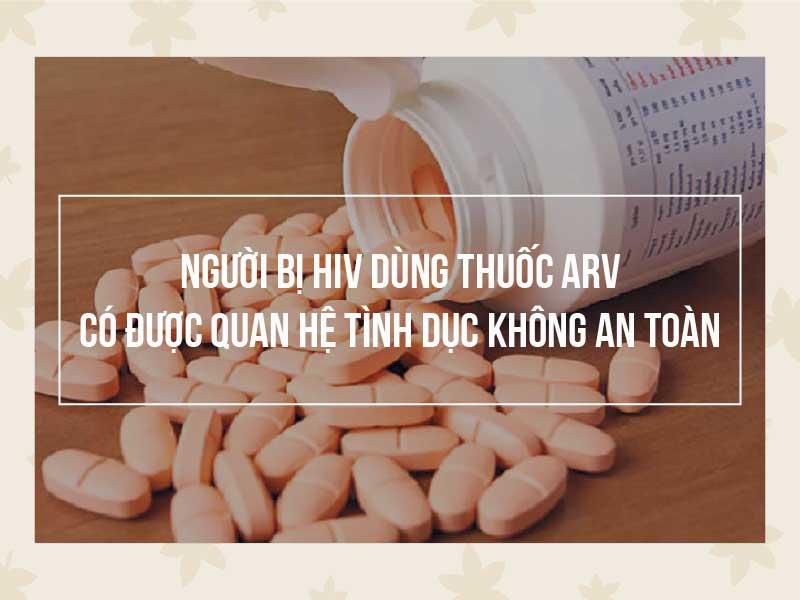 Cần phối hợp dùng thuốc ARV với nhiều biện pháp an toàn